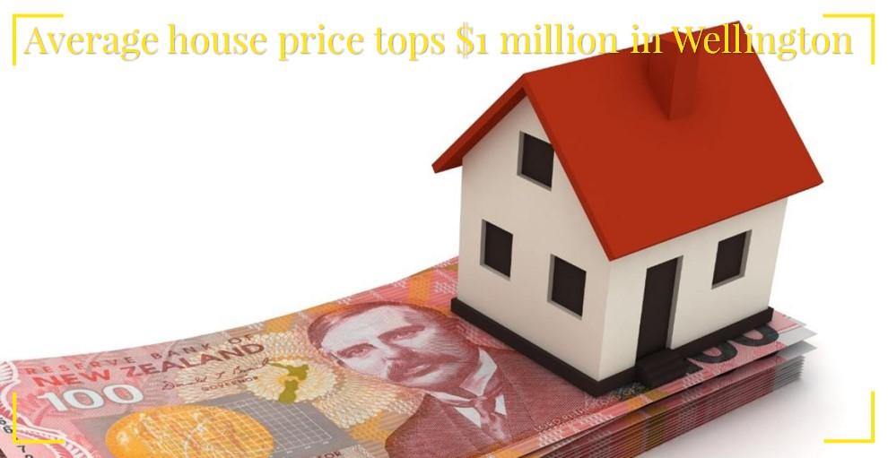 Average house price tops $1 million in Wellington