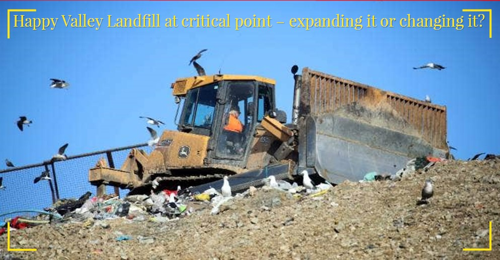 Happy Valley Landfill at critical point – expanding it or changing it